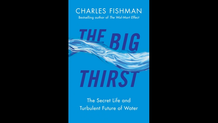 Charles Fishman on Everything Corporations Need to Know About the New Age of Water